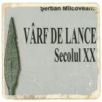 Șerban Milcoveanu - Vârf de lance